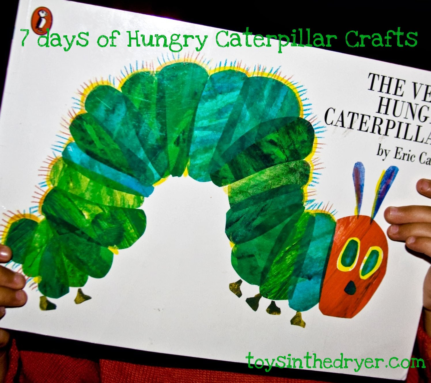The Very Hungry Caterpillar Crafts 7 Days Of Hungry